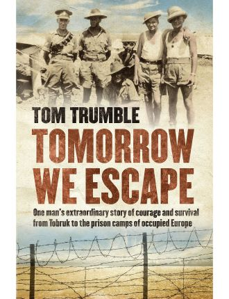 Tomorrow We Escape:One Mans Wwii Story