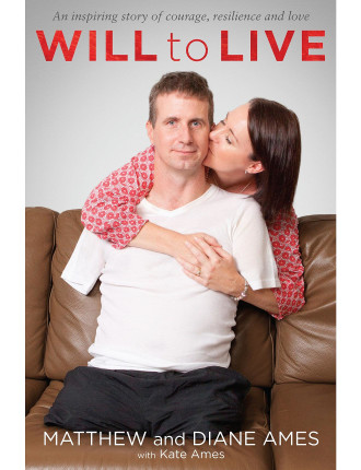 Will To Live:An Inspiring Story Of Courage,Resilience&Love