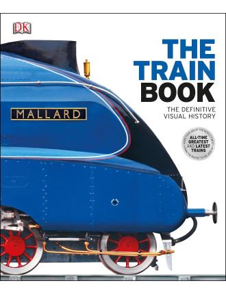 Train Book: The Definitive Visual History