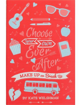 Choose Your Own Ever After: Make Up Of Break Up