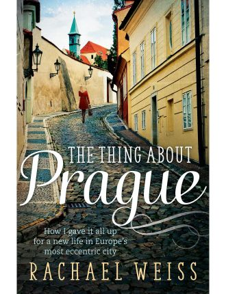 The Thing About Prague ...