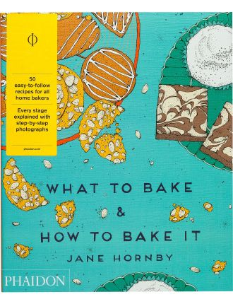 What To Bake And How To Bake It (Uk)