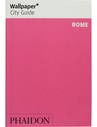 Wallpaper City Guides: Rome 2014