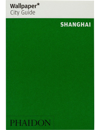 Wallpaper City Guides: Shanghai 2014