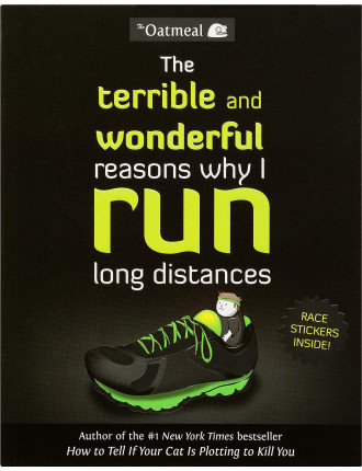 The Terrible And Wonderful Reasons Why I Run Long Distance