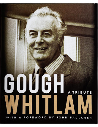 Gough Whitlam: A Tribute
