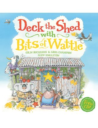 Deck The Sheds With Bits Of Wattle + Cd