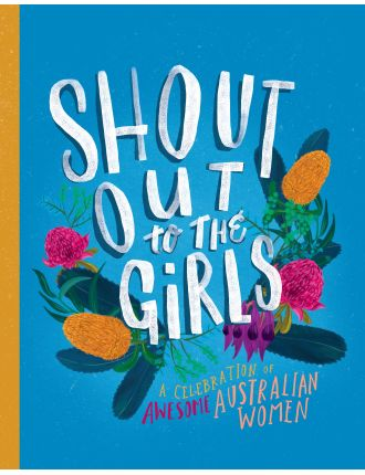 Shout Out to the Girls: Celebration Awesome Australian Women