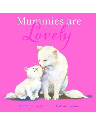 Mummies Are Lovely
