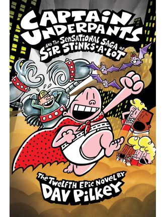 Captain Underpants & Sensational Saga Of Sir Stinks A Lot 12