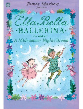 Ella Bella Ballerina And A Midsummer Nights Dream