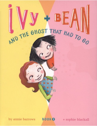 Ivy And Bean #2:The Ghost That Had To Go