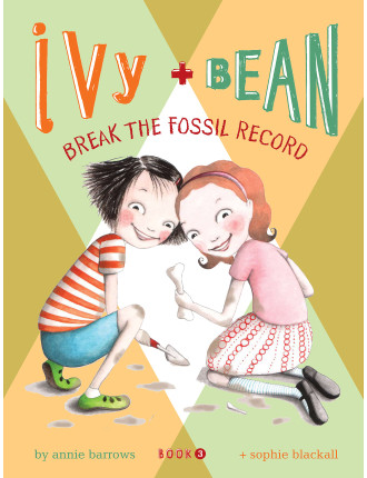 Ivy And Bean #3:Break The Fossil Record