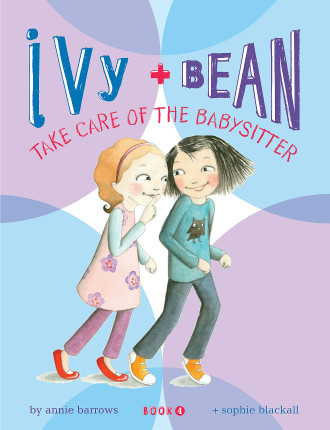 Ivy And Bean #4:Take Care Of The Baby
