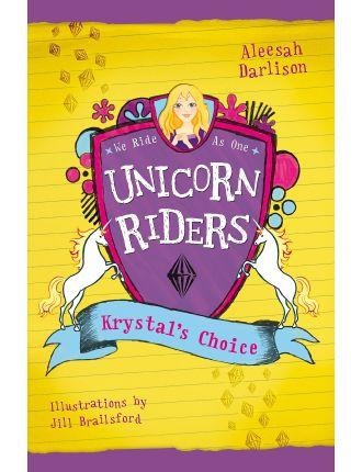 Unicorn Riders: Krystal's Choice - Book 3