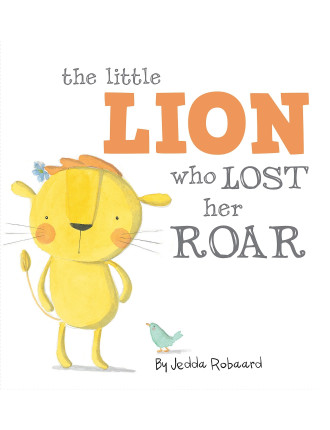 The Little Lion Who Lost Her Roar